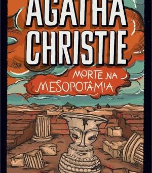 """RESENHA de """"Morte na Mesopotâmia"""", de Agatha Christie - #FOLIALITERARIA2018"""