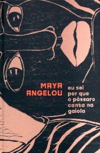 "A EXPERIÊNCIA de ""Eu sei por que o pássaro canta na gaiola"", de Maya Angelou - #TAGLIVROS"