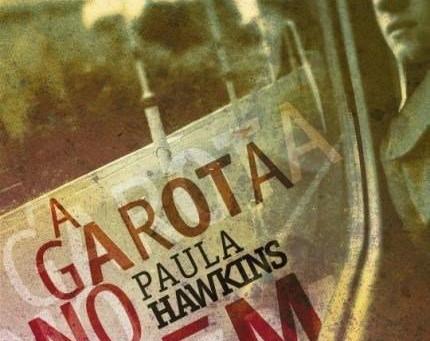 """RESENHA de """"A Garota No Trem"""", de Paula Hawkins - #CLUBEDOLIVROPECULIAR e #DESAFIOCULTURA2"""