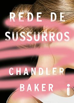 "RESENHA de ""Rede de Sussurros"", de Chandler Baker - #INTRINSECOS"