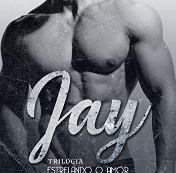 "RESENHA de ""Jay"" (Trilogia Estrelando o Amor - vol. 01), de Karen Dorothy"