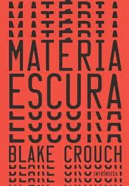 """RESENHA de """"Matéria Escura"""", de Blake Crouch"""