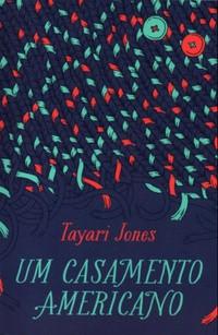 "RESENHA de ""Um Casamento Americano"", de Tayari Jones - #TAGINEDITOS"