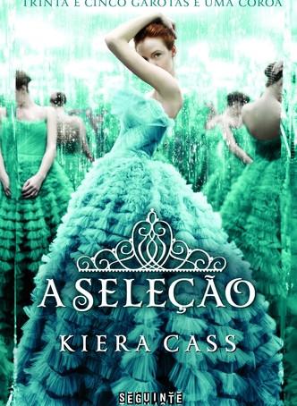 """RESENHA de """"A Seleção"""" (Série A Seleção - vol. 01), de Kiera Cass"""