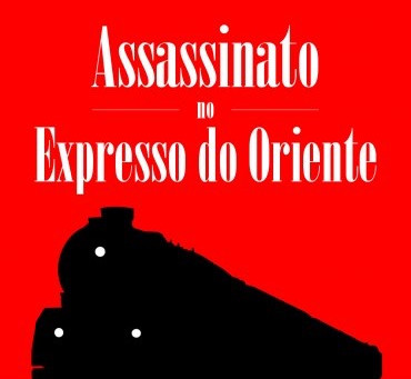 "Resenha de ""Assassinato no Expresso do Oriente"", de Agatha Christie"