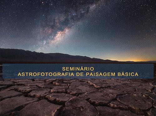 Astrofotografia de Paisagem Básica - Captura das Imagens (3 horas)
