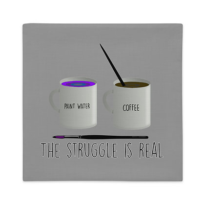 The Struggle is Real Art Meme Gifts for Artists Premium Pillow Case
