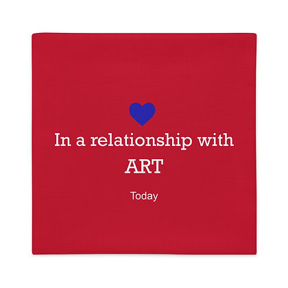 In a relationship with Art Art Memes Gift for Artists Premium Pillow Case