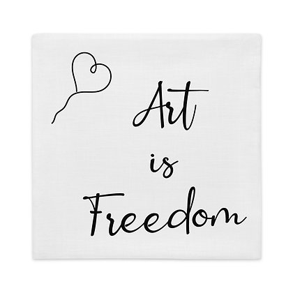 Art is Freedom Gifts for Artists Premium Pillow Case