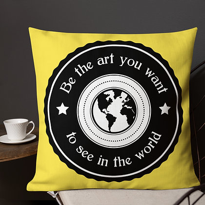 Be the Art you want to see in the world Premium Pillow