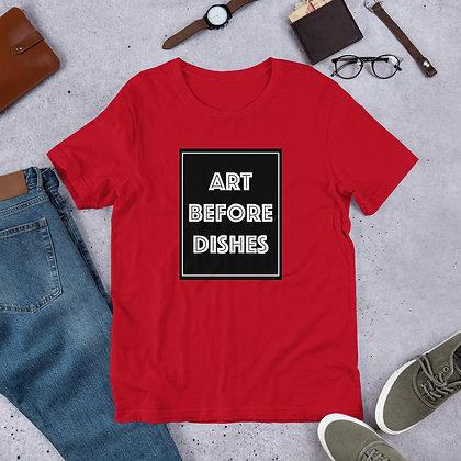 Art Before Dishes Funny Humor Artist Short-Sleeve Unisex T-Shirt