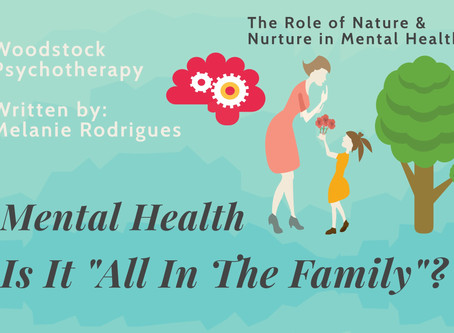 "Mental Health: Is It ""All In the Family""?"