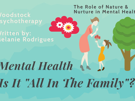 """Mental Health: Is It """"All In the Family""""?"""