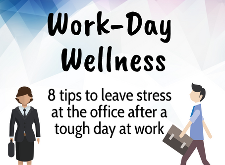 Work-Day Wellness: How to Let go of Workday Stress