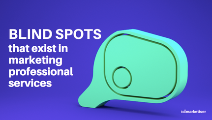 Blind spots that exist in marketing professional services