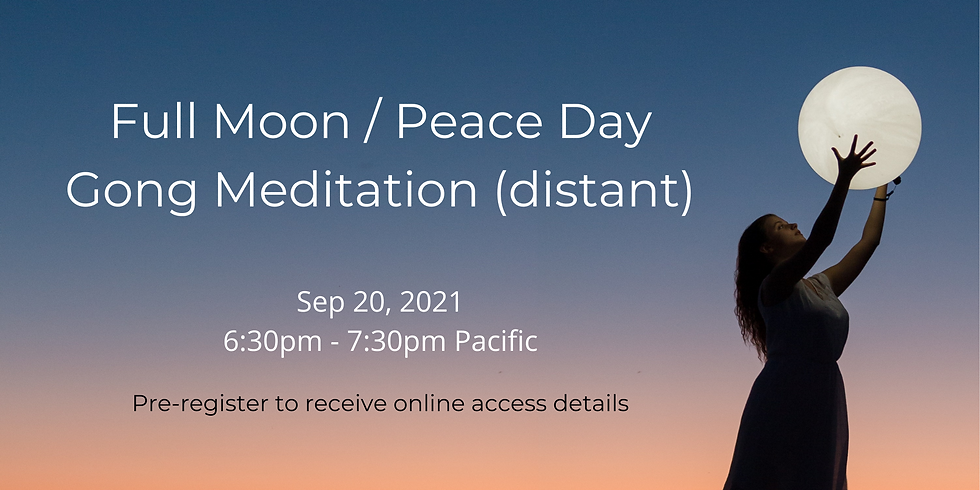 Full Moon / Peace Day Distant Gong Immersion Meditation