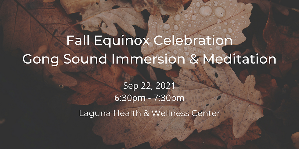 Fall Equinox Celebration | Gong Sound Immersion and Meditation