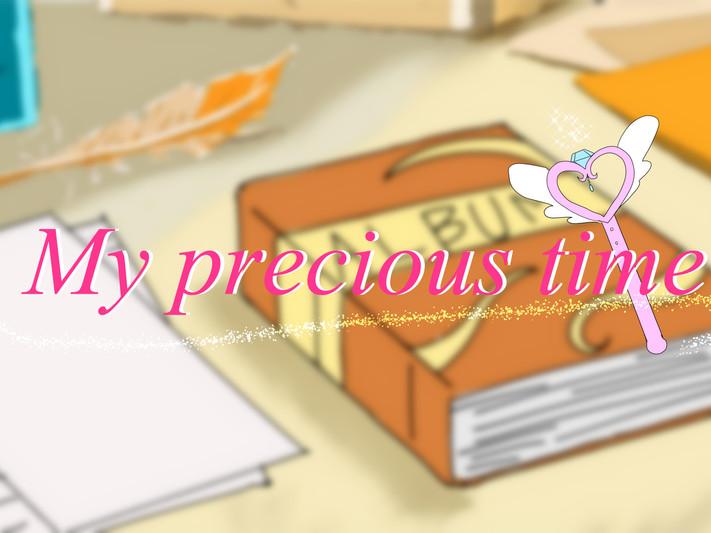 My precious time
