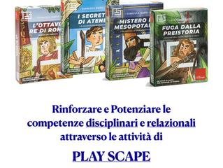 Rinforzare e Potenziare le competenze disciplinari e relazionali attraverso le PLAY SCAPE