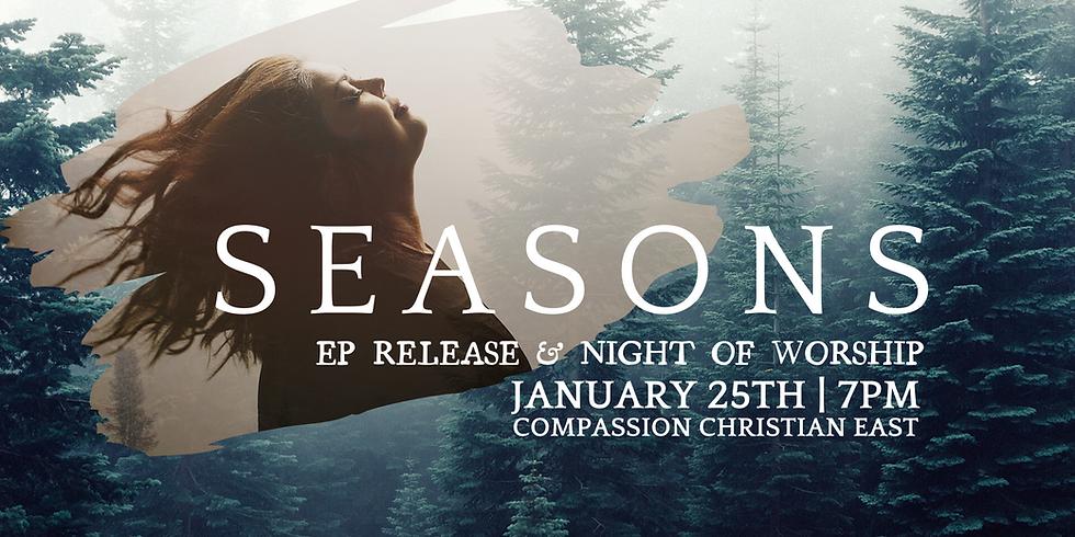 SEASONS EP RELEASE // Night of Worship
