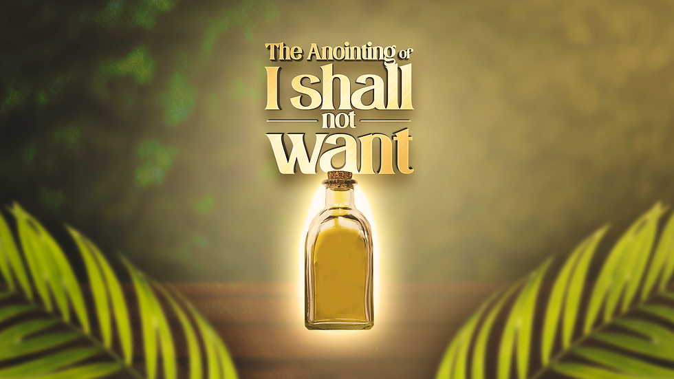 04-21_The anointing of _I shall not want