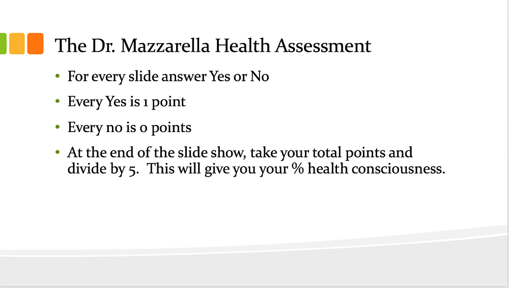 Take the Dr. Mazzarella Health Conscious Quiz.