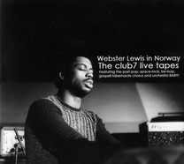 Webster Lewis in Norway / The Club 7 Live Tapes