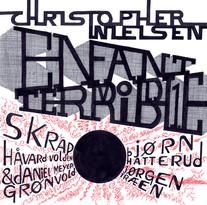 Christopher Nielsen – Enfant Terrible vol. 1