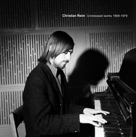 Christian Reim / Unreleased works 1969-1979