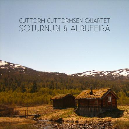 Guttorm Guttormsen Quartet / Albufeira & Soturnudi