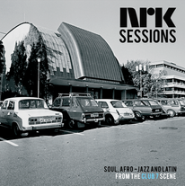 NRK Sessions – Soul, Afro-Jazz and Latin from the Club 7 Scene