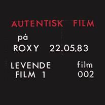 Autentisk Film – Roxy 22.05.83