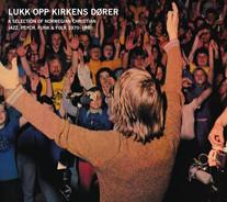 Lukk Opp Kirkens Dører – A Selection Of Norwegian Christian Jazz, Psych, Funk & Folk 1970-1980