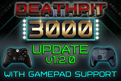 DEATHPIT GETS ITS FIRST MAJOR UPDATE TO INCLUDE GAMEPAD SUPPORT!