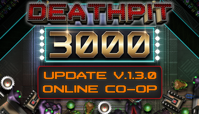Online Co-op has now been added to DEATHPIT 3000!
