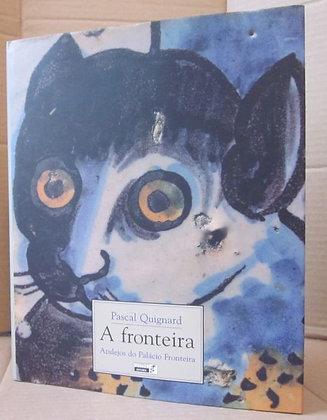 QUIGNARD (PASCAL) - A FRONTEIRA