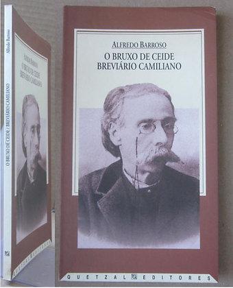 BARROSO (ALFREDO) - O BRUXO DE CEIDE. BREVIÁRIO CAMILIANO