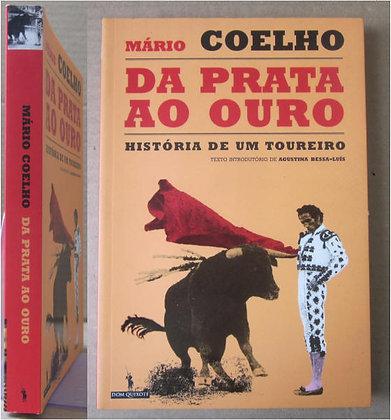 COELHO (MÁRIO) - DA PRATA AO OURO
