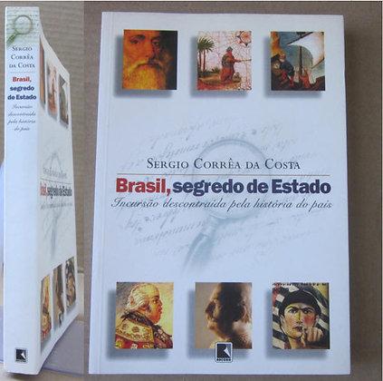 COSTA (SERGIO CORRÊA DA) - BRASIL, SEGREDO DE ESTADO