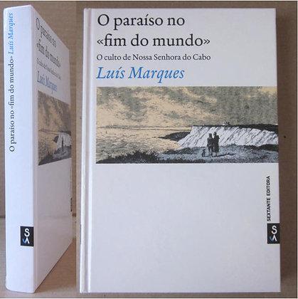 """MARQUES (LUÍS) - O PARAÍSO NO """"FIM DO MUNDO"""""""