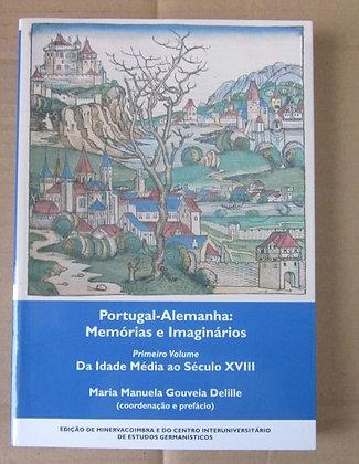 DELILLE (MARIA MANUELA GOUVEIA) [COORD. E PREF.] - PORTUGAL - ALEMANHA: MEMÓRIAS