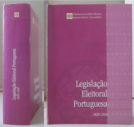 ALMEIDA (PEDRO TAVARES DE) - LEGISLAÇÃO ELEITORAL PORTUGUESA 1820 - 1926