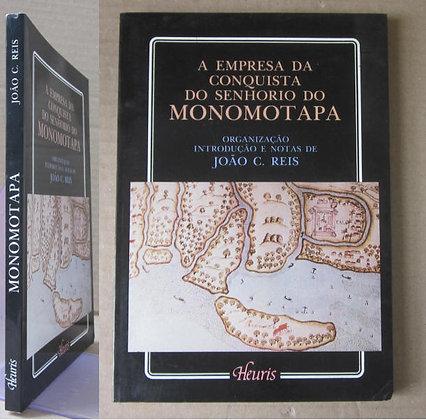 REIS (JOÃO C.) [ORG.] - A EMPRESA DA CONQUISTA DO SENHORIO DO MONOMOTAPA
