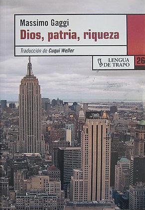 GAGGI (MASSIMO) - DIOS, PATRIA, RIQUEZA