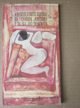 MARQUEZ (GABRIEL GARCÍA) - A INCRÍVEL E TRISTE HISTÓRIA DA CÂNDIDA ERÉNDIRA ...