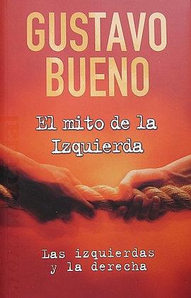BUENO (GUSTAVO) - EL MITO DE LA IZQUIERDA