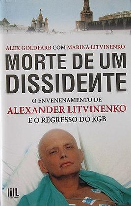 GOLDFARB (ALEX) & LITVINENKO (MARINA) - MORTE DE UM DISSIDENTE