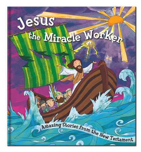 Jesus, the Miracle Worker - Bible Story Book