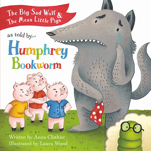 The Big Sad Wolf & The Mean Little Pigs - Humphrey Bookworm