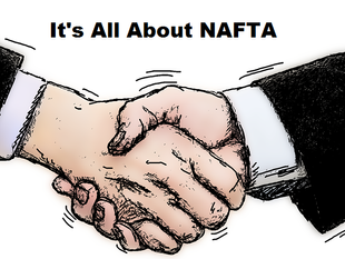 "ECONOMIC COMMENT - "" It's All About NAFTA"""